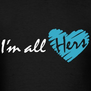 I'm all hers (couple - boy) Hoodies - Men's T-Shirt