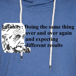 Quote, Albert E  (Insanity) - Unisex Lightweight Terry Hoodie