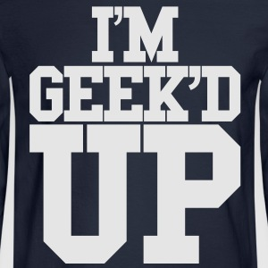 I'M GEEK'D UP Women's T-Shirts - Men's Long Sleeve T-Shirt