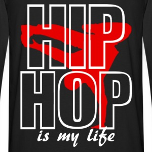 hip jop is my life Sweatshirts - Men's Premium Long Sleeve T-Shirt
