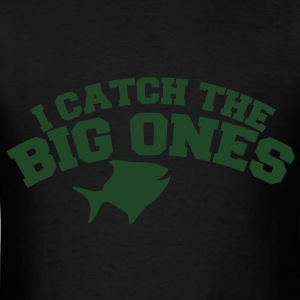 Fishing I catch the big ones Bags & backpacks - Men's T-Shirt