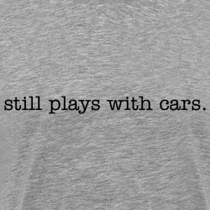 Still plays with cars  sweat-shirt - Men's Premium T-Shirt