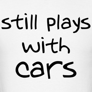 Still plays with cars  LS shirt - Men's T-Shirt