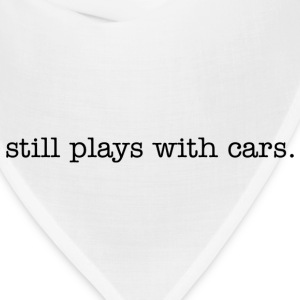 Still plays with cars  t-shirt - Bandana