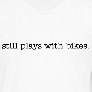 Still plays with bikes - Men's Premium Long Sleeve T-Shirt
