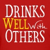 Drinks Well With Others Women's T-Shirts - Women's T-Shirt