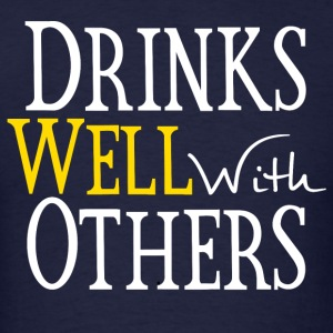 Drinks Well With Others Long Sleeve Shirts - Men's T-Shirt