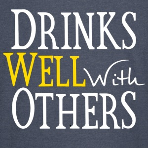 Drinks Well With Others Hoodies - Vintage Sport T-Shirt