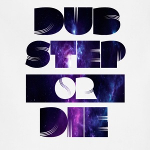 Dubstep Or Die 2 T-Shirts - Adjustable Apron