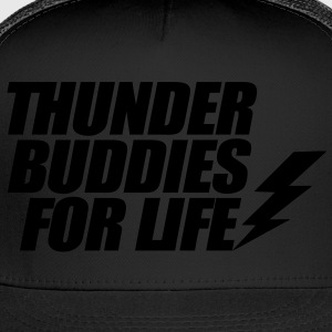 Thunder Buddies For Life T-Shirts - Trucker Cap