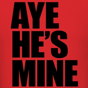 Aye He's Mine Hoodies - stayflyclothing.com  - Men's T-Shirt