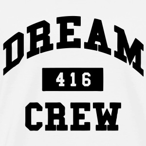 Dream Crew 416 Tanks - Men's Premium T-Shirt