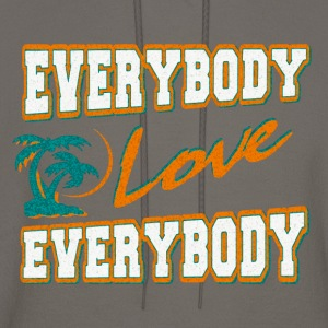 everybody love everybody T-Shirts - Men's Hoodie