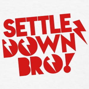 SETTLE DOWN BRO brothers with lightning bolt Phone & Tablet Covers - Men's T-Shirt