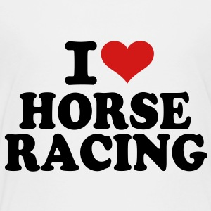 I love Horse Racing Kids' Shirts - Toddler Premium T-Shirt