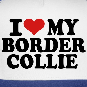 I love My Border Collie T-Shirts - Trucker Cap