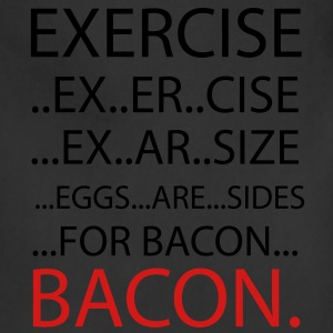 Exercise or Bacon T-Shirts - Adjustable Apron