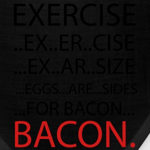 Exercise or Bacon T-Shirts - Bandana
