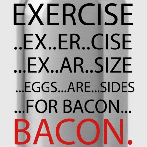 Exercise or Bacon T-Shirts - Water Bottle
