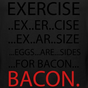 Exercise or Bacon T-Shirts - Men's Premium Tank