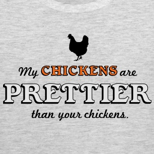 My chickens are prettier than your chickens Hoodies - Men's Premium Tank