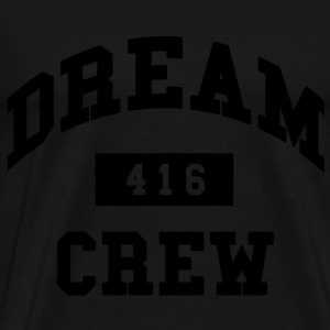 Dream Crew 416 Hoodies - Men's Premium T-Shirt