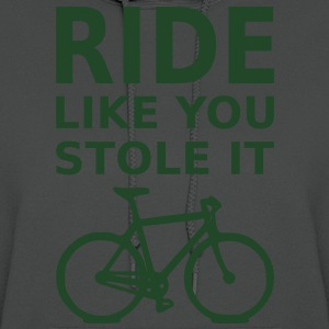 Ride Like You Stole It - Women's Hoodie