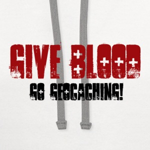 Give Blood Go Geocaching - Contrast Hoodie