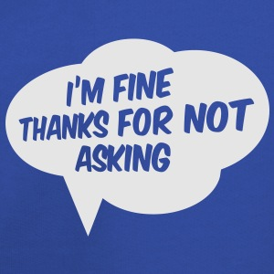 I'm fine thanks for not asking T-Shirts - Kids' Premium Hoodie