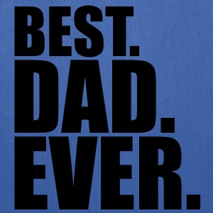 best dad ever T-Shirts - Tote Bag