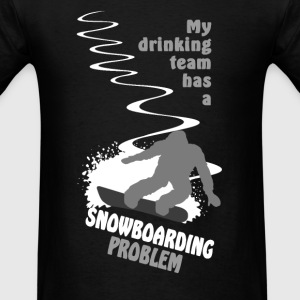 My drinking team has a snowboarding problem Long Sleeve Shirts - Men's T-Shirt