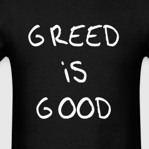 Greed is Good Hoodies - Men's T-Shirt
