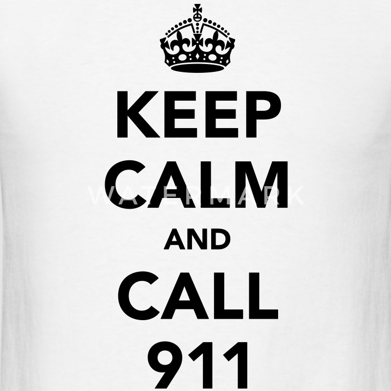 Keep Calm and Call 911 T-Shirts - Men's T-Shirt