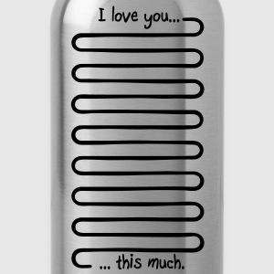 I love you this much Hoodies - Water Bottle