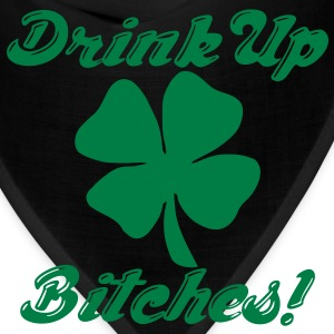 Drink Up Bitches! T-Shirts - Bandana