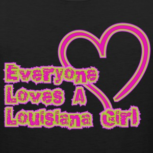 Everyone Loves A Louisiana Girl T-Shirt - Men's Premium Tank