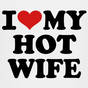 I love my hot wife Kids' Shirts - Toddler Premium T-Shirt