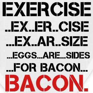 Exercise, Eggs are Sides...For Bacon - Bandana