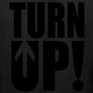 Turn Up! Hoodies - Men's Premium Tank