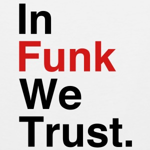 I Funk We Trust T-Shirts - Men's Premium Tank