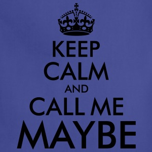 Keep Calm and Call Me Maybe - Adjustable Apron