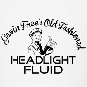 Gavin Free's Old Fashioned Headlight Fluid! Other - Men's T-Shirt