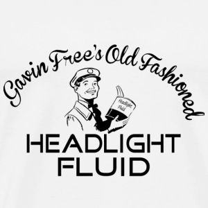 Gavin Free's Old Fashioned Headlight Fluid! Other - Men's Premium T-Shirt