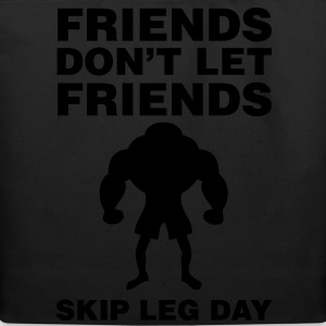 Friends Don't Let Friends Skip Leg Day Shirt - Eco-Friendly Cotton Tote