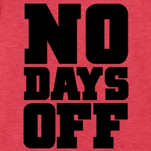 No Days Off Gym Motivation Tanks - Fitted Cotton/Poly T-Shirt by Next Level