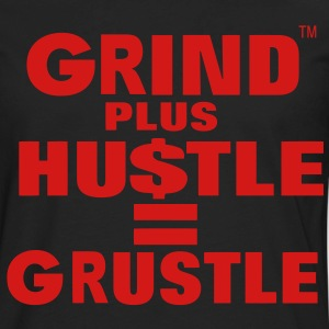 Grind Plus HUSTLE Hoodies - Men's Premium Long Sleeve T-Shirt