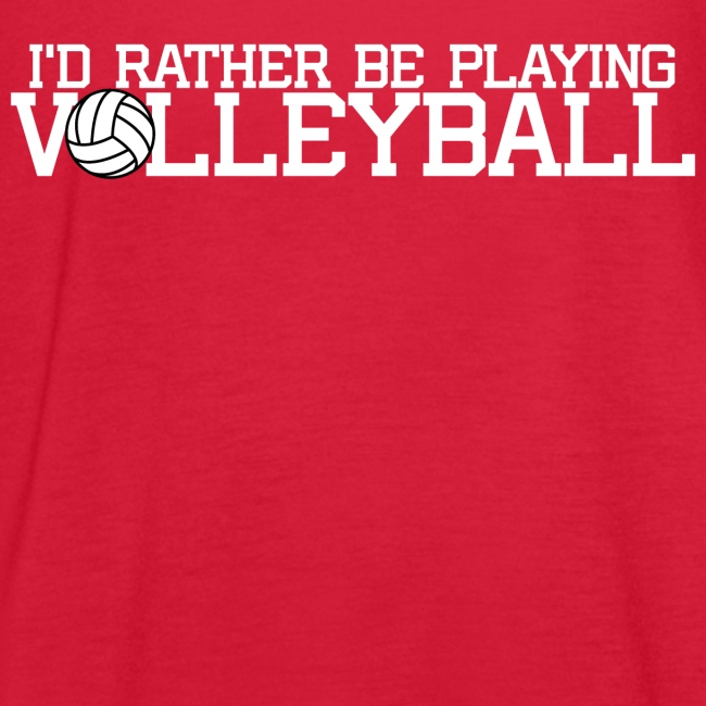 I'd Rather Be Playing Volleyball