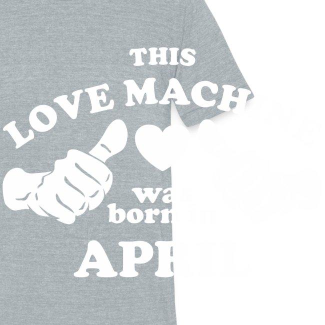 This Love Machine Was Born In April