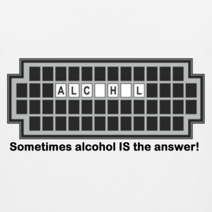 Sometimes alcohol IS the answer! - Men's Premium Tank