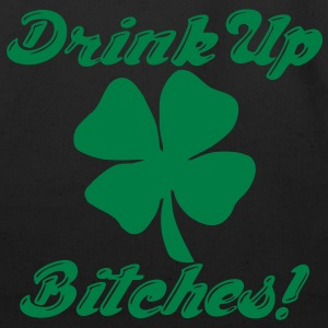 Drink Up Bitches! T-Shirts - Eco-Friendly Cotton Tote